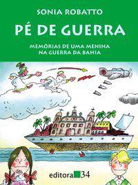 PÉ DE GUERRA - ROBATTO, SONIA