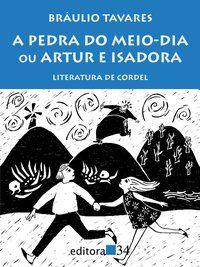A PEDRA DO MEIO-DIA OU ARTUR E ISADORA - TAVARES, BRAULIO