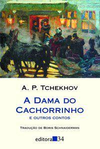 A DAMA DO CACHORRINHO - TCHEKHOV, A. P.