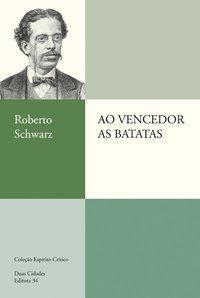AO VENCEDOR AS BATATAS - SCHWARZ, ROBERTO