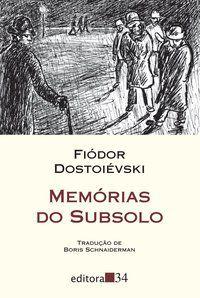 MEMÓRIAS DO SUBSOLO - DOSTOIÉVSKI, FIÓDOR