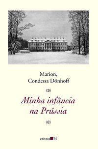 MINHA INFÂNCIA NA PRÚSSIA - DÖNHOFF, MARION