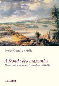 A FRONDA DOS MAZOMBOS - MELLO, EVALDO CABRAL DE
