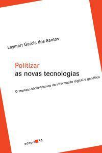 POLITIZAR AS NOVAS TECNOLOGIAS - SANTOS, LAYMERT GARCIA DOS