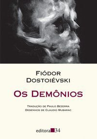 OS DEMÔNIOS - DOSTOIÉVSKI, FIÓDOR