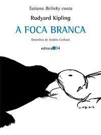 A FOCA BRANCA - KIPLING, RUDYARD