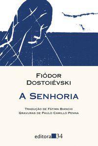 A SENHORIA - DOSTOIÉVSKI, FIÓDOR