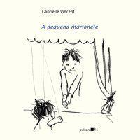 A PEQUENA MARIONETE - VINCENT, GABRIELLE