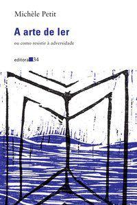 A ARTE DE LER - PETIT, MICHÈLE