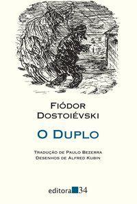 O DUPLO - DOSTOIÉVSKI, FIÓDOR