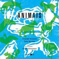 ANIMAIS - ANTUNES, ARNALDO