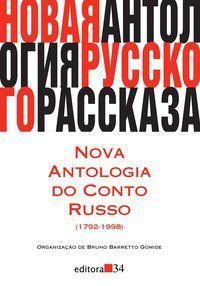 NOVA ANTOLOGIA DO CONTO RUSSO (1792-1998) - GOMIDE, BRUNO BARRETTO
