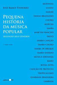 PEQUENA HISTÓRIA DA MÚSICA POPULAR - TINHORÃO, JOSÉ RAMOS