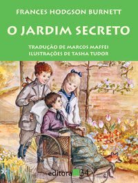 O JARDIM SECRETO - BURNETT, FRANCES HODGSON