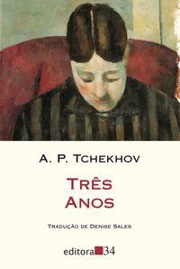 TRÊS ANOS - TCHEKHOV, A. P.