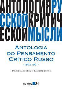 ANTOLOGIA DO PENSAMENTO CRÍTICO RUSSO (1802-1901) - GOMIDE, BRUNO BARRETTO