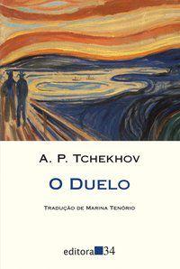O DUELO - TCHEKHOV, A. P.