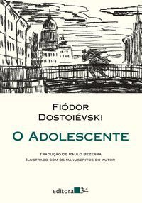 O ADOLESCENTE - DOSTOIÉVSKI, FIÓDOR