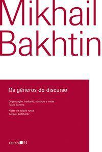 OS GÊNEROS DO DISCURSO - BAKHTIN, MIKHAIL