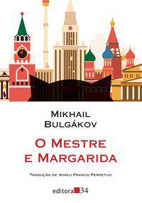 O MESTRE E MARGARIDA - BULGÁKOV, MIKHAIL