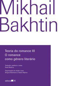 TEORIA DO ROMANCE III - BAKHTIN, MIKHAIL