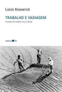 TRABALHO E VADIAGEM - KOWARICK, LÚCIO
