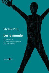 LER O MUNDO - PETIT, MICHÈLE