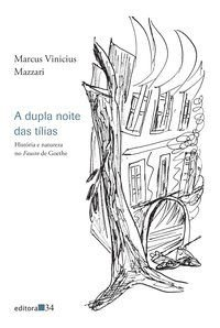 A DUPLA NOITE DAS TÍLIAS - MAZZARI, MARCUS VINÍCIUS