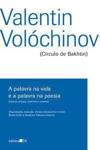 A PALAVRA NA VIDA E A PALAVRA NA POESIA - VOLÓCHINOV, VALENTIN