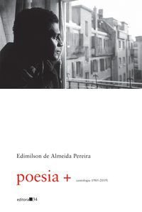 POESIA + (ANTOLOGIA 1985-2019) - PEREIRA, EDIMILSON DE ALMEIDA