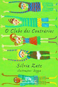 O CLUBE DOS CONTRÁRIOS - ZATZ, SÍLVIA