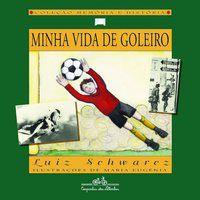 MINHA VIDA DE GOLEIRO - SCHWARCZ, LUIZ