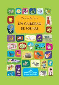 UM CALDEIRÃO DE POEMAS - BELINKY, TATIANA