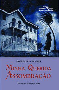 MINHA QUERIDA ASSOMBRAÇÃO - PRANDI, REGINALDO