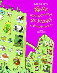 NOVE NOVOS CONTOS DE FADAS E DE PRINCESAS - LÉVY, DIDIER