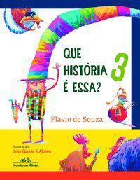QUE HISTÓRIA É ESSA? 3 - SOUZA, FLAVIO DE