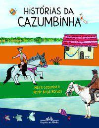 HISTÓRIAS DA CAZUMBINHA - CAZUMBÁ, MEIRE
