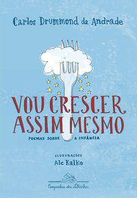 VOU CRESCER ASSIM MESMO - ANDRADE, CARLOS DRUMMOND DE