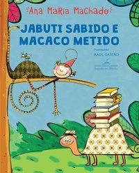 JABUTI SABIDO E MACACO METIDO - MACHADO, ANA MARIA