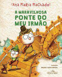 A MARAVILHOSA PONTE DO MEU IRMÃO - MACHADO, ANA MARIA