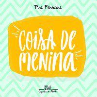 COISA DE MENINA - FERRARI, PRI