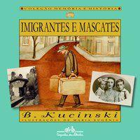 IMIGRANTES E MASCATES - KUCINSKI, B.