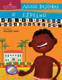 NONÔ DESCOBRE O ESPELHO - TORERO, JOSÉ ROBERTO