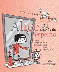 ALICE ATRAVÉS DO ESPELHO - CARROLL, LEWIS