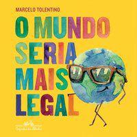 O MUNDO SERIA MAIS LEGAL - TOLENTINO, MARCELO