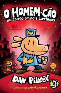 O HOMEM-CÃO: UM CONTO DE DOIS GATINHOS - VOL. 3 - PILKEY, DAV