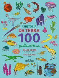 A HISTÓRIA DA TERRA 100 PALAVRAS - EDUAR, GILLES