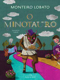 O MINOTAURO (EDIÇÃO DE LUXO) - LOBATO, MONTEIRO