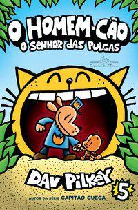 O HOMEM-CÃO: O SENHOR DAS PULGAS - VOL. 5 - PILKEY, DAV