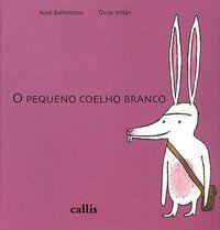 O PEQUENO COELHO BRANCO - VILLAN, OSCAR